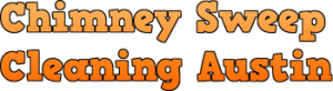 Chimney Sweep Austin - Chimney Sweep and Fireplace Cleaning